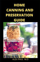 Home Canning and Preservation Guide