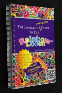 The Loomatic s Interactive Guide to the Rainbow Loom PDF
