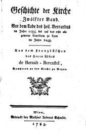 Geschichte der Kirche: Von dem Tode des heil. Bernardus im Jahre 1153. bis auf das erste allgemeine Concilium zu Lyon im Jahre 1245, Band 12
