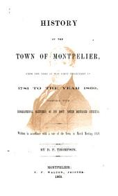 History of the Town of Montpelier: From the Time it was First Chartered in 1781 to the Year 1860