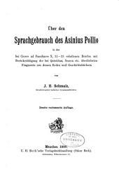 Über den Sprachgebrauch des Asinius Pollio: in den bei Cicero ad Familiares X, 31-33 erhaltenen Briefen mit Berücksichtigung der bei Quintilian, Seneca etc. Überlieferten Fragmente aus dessen Reden und Geschichtsbüchern