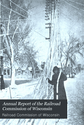 Annual Report of the Railroad Commission of Wisconsin