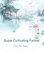 Super Cultivating Farmer