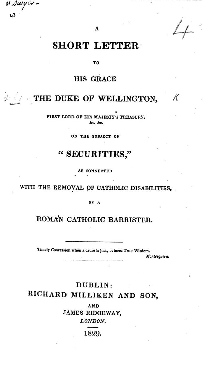 A Short Letter to ... the Duke of Wellington ... on the subject of