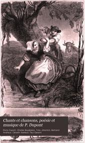 Chants et chansons, poésie et musique de P. Dupont: Ornés de gravures sur acier, Volume4