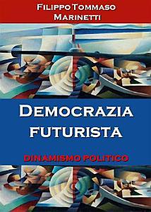 Democrazia futurista  dinamismo politico PDF