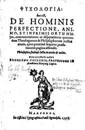 Psychologia hoc est: de hominis perfectione, animo et imprimis ortu hujus, commentationes ac disputationes quorundam theologorum et philosoprum, nunc corr. et auct. - Marpurgi, Paulus Egenolphus 1597