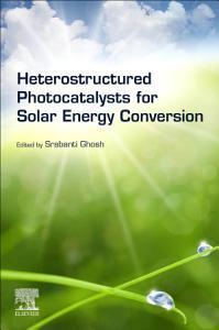 Heterostructured Photocatalysts for Solar Energy Conversion
