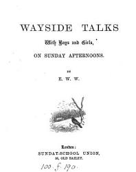 Wayside talks with boys and girls  on Sunday afternoons  by E W W  PDF