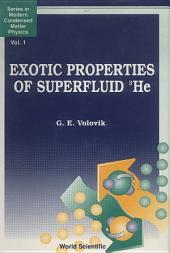 Exotic Properties Of Superfluid Helium 3