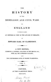 The history of the rebellion and civil wars in England to which is added an historical view of the affairs of Ireland: Volume 5