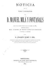 Noticia de la vida y escritos de d. Manuel Milá y Fontanals: que en la sesión pública de 10 de abril de 1887