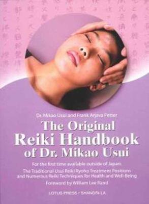 The Original Reiki Handbook of Dr  Mikao Usui