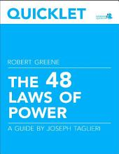 Quicklet on Robert Greene's The 48 Laws of Power (CliffNotes-like Book Summary and Analysis): Overall Summary