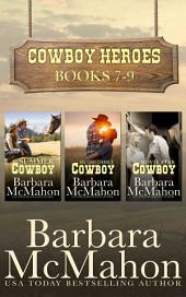 Cowboy Heroes Boxed Set Books 7-9: Books 7-9