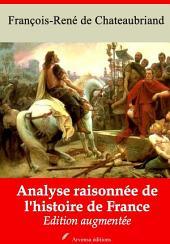 Analyse raisonnée de l'histoire de France: Nouvelle édition augmentée