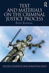 Text and Materials on the Criminal Justice Process: Edition 5