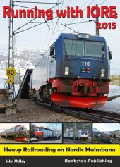 Running with IOREs 2015: Heavy Railroading on Swedish and Norwegian Malmbana
