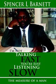 I m Not Talking Fast  You re Just Listening Slow PDF