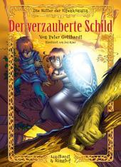 Die Ritter der Elfenkönigin 1: Der verzauberte Schild: Band 1