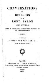 Conversations on Religion, with Lord Byron and Others, Held in Cephalonia, a Short Time Previous to His Lordship's Death