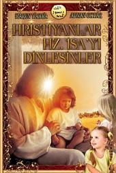Hristiyanlar Hz. İsa'yı Dinlesinler