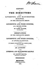 Report to the Directors of the Liverpool and Manchester Railway: On the Comparative Merits of Locomotive and Fixed Engines, as a Moving Power