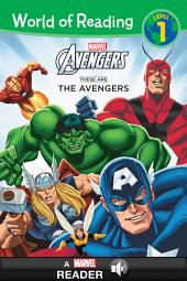 World of Reading Avengers: These Are The Avengers: A Marvel Read Along