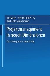 Projektmanagement in neuen Dimensionen: Das Helogramm zum Erfolg