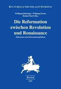 Die Reformation zwischen Revolution und Renaissance PDF