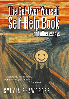 The Get Over Yourself Self Help Book and Other Essays PDF