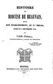 Histoire du diocèse de Beauvais, depuis son établissement, au 3me Siècle, Jusqu'au 2. Spt. 1792: Volume2
