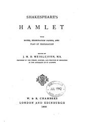 Shakespeare's Hamlet, with notes, examination papers, and plan of preparation, ed. by J.M.D. Meiklejohn
