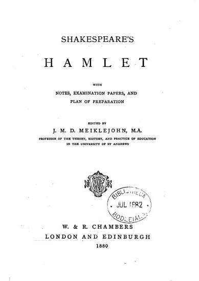 Shakespeare s Hamlet  with notes  examination papers  and plan of preparation  ed  by J M D  Meiklejohn PDF