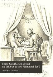 Frans Essink, sien liäwen un driewen äs aolt Mönstersk kind: Komischer roman in 4 abt