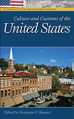 Culture and Customs of the United States  2 volumes