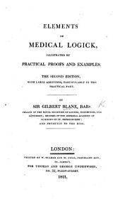 Elements of Medical Logick, illustrated by practical proofs and examples; including a statement of the evidence respecting the contagious nature of the yellow-fever