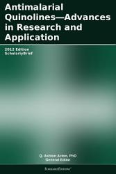 Antimalarial Quinolines   Advances in Research and Application  2012 Edition PDF
