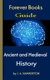 The Greatest Ancient and Medival History: Forever Books Guide