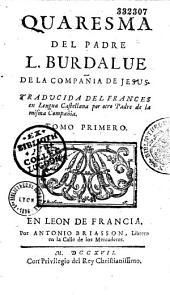 Quaresma del padre L. Burdalue, de la Compañia de Jesus, traducida del francés en lengua castellana por otro Padre de la misma Compañia[Gabriel Bermudez]