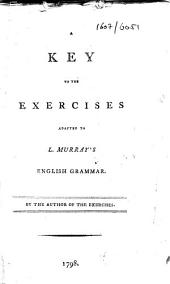 A key to the exercises adapted to L. Murray's English grammar. By the author of the exercises
