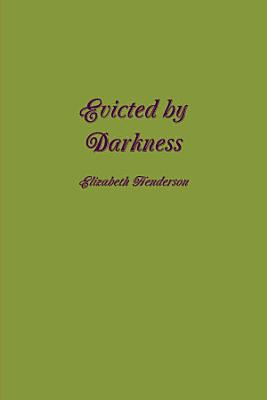 Evicted by Darkness