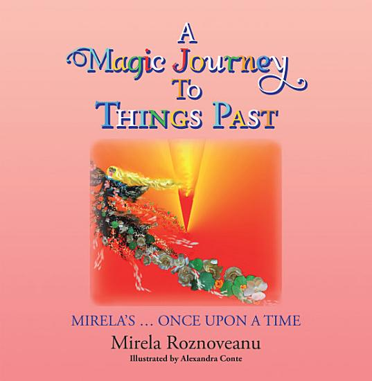 A Magic Journey to Things Past PDF