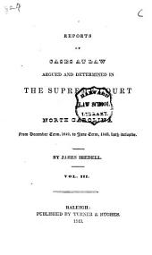 Reports of Cases at Law Argued and Determined in the Supreme Court of North Carolina: From June Term, 1840, to [August Term, 1852], Both Inclusive, Volume 3