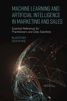 Machine Learning and Artificial Intelligence in Marketing and Sales PDF