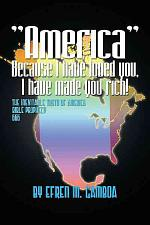 America Because I Have Loved You, I Have Made You Rich!