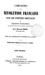 Campagnes de la révolution française dans les Pyrénées Orientales et description topographique de cette moitié de la chaine Pyrénéenne: Volumes1à2