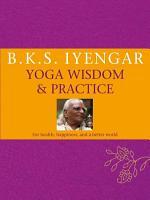 B K S  Iyengar Yoga  Wisdom   Practice PDF