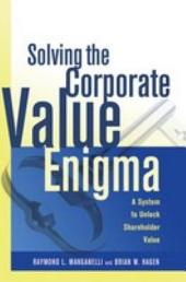 Solving the Corporate Value Enigma: A System to Unlock Shareholder Value