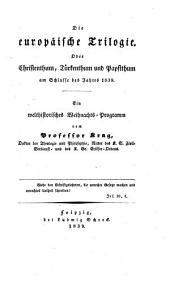 Die europäische Trilogie: oder Christenthum, Türkenthum und Papstthum am Schlusse des Jahres 1839